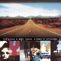 The Jesus and Mary Chain - Stoned & Dethroned (2006)