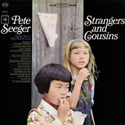 Pete Seeger - Strangers and Cousins: Songs from His World Tour (Live) (2015)
