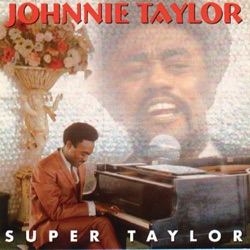 Johnnie Taylor - Super Taylor (1974)
