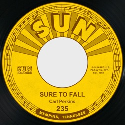 Carl Perkins - Sure to Fall / Tennessee - Single (1955)