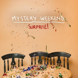Mystery Weekend - Surprise (2017)