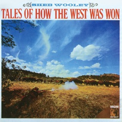 Sheb Wooley - Tales of How the West Was Won (1963)