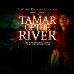 Various Artists - Tamar of the River (A World Premiere Cast Recording) (2014)