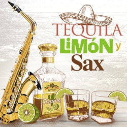 Various Artists - Tequila, Limón y Sax (2017)