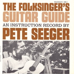 Pete Seeger - The Folksinger's Guitar Guide, Vol. 1: An Instruction Record (1955)