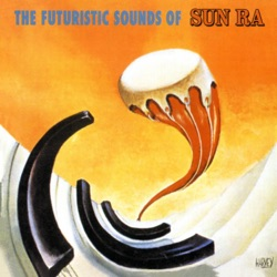 Sun Ra - The Futuristic Sounds of Sun Ra (Remastered) (1962)
