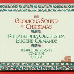 Eugene Ormandy, Robert Page, Temple University Concert Choir & The Philadelphia Orchestra - The Glorious Sound of Christmas (1986)