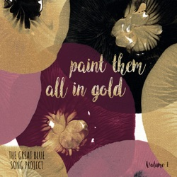 Various Artists - The Great Blue Song Project, Vol. 1: Paint Them All in Gold - EP (2020)