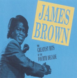 James Brown - The Greatest Hits of the Fourth Decade (1998)