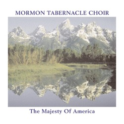 Mormon Tabernacle Choir - The Majesty of America (2002)
