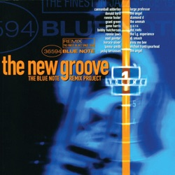 Various Artists - The New Groove: The Blue Note Remix Project, Vol. 1 (2013)