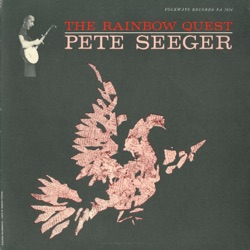 Pete Seeger - The Rainbow Quest (1960)