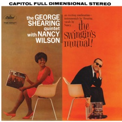 Nancy Wilson & George Shearing Quintet - The Swingin's Mutual! (1961)