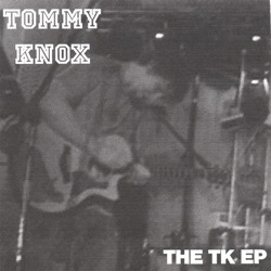 Tommy Knox - The TK EP (2007)