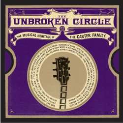 Various Artists - The Unbroken Circle - The Musical Heritage of the Carter Family (2004)
