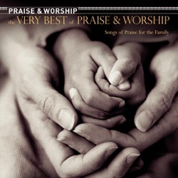 Various Artists - The Very Best of Praise & Worship: Songs of Praise for the Family (2008)