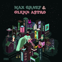 Max Graef & Glenn Astro - The Yard Work Simulator (2016)
