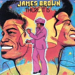 James Brown - There It Is (1972)