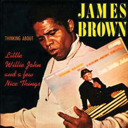 James Brown - Thinking About Little Willie John and a Few Nice Things (1968)