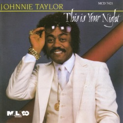 Johnnie Taylor - This Is Your Night (1984)