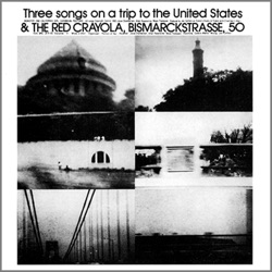 The Red Krayola - Three Songs On a Trip to the United States (1997)