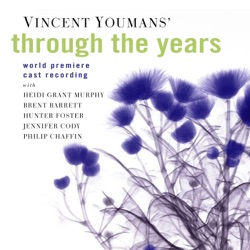 Various Artists - Through the Years (World Premiere Cast Recording) (2001)