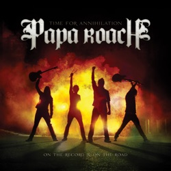 Papa Roach - Time for Annihilation: on the Record & on the Road (2010)
