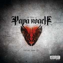 Papa Roach - To Be Loved: The Best of Papa Roach (2010)