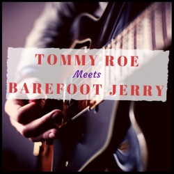 Tommy Roe & Barefoot Jerry - Tommy Roe Meets Barefoot Jerry - EP (2019)