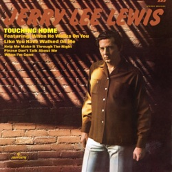 Jerry Lee Lewis - Touching Home (1971)