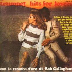 Bob Callaghan Orchestra - Trumpet Hits for Lovers (Con la tromba d'oro di Bob Callaghan) (1971)
