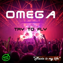 Omega - Try to Fly - Single (2013)