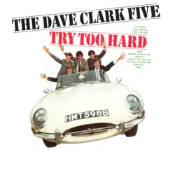 The Dave Clark Five - Try Too Hard (2019 - Remaster) (1966)