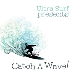 Various Artists - Ultra-Surf Presents: Catch a Wave! (2009)