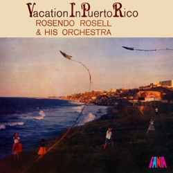 Rosendo Rosell - Vacation In Puerto Rico (1960)
