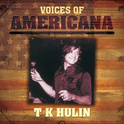 T.K Hulin - Voices of Americana: T.K.Hulin (2009)