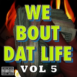 Various Artists - We Bout Dat Life, Vol. 5 (2015)
