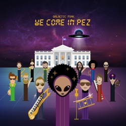 Galactic Funk - We Come in PEZ (2019)