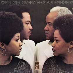 The Staple Singers - We'll Get Over (1970)