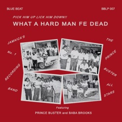 Prince Buster - What a Hard Man Fe Dead (1967)
