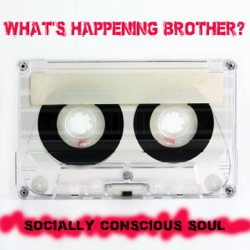 Various Artists - What's Happening Brother? Socially Conscious Soul (2015)