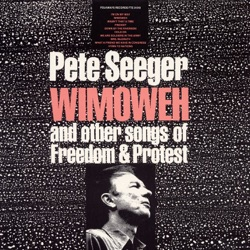 Pete Seeger - Wimoweh and Other Songs of Freedom and Protest (1968)