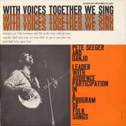 Pete Seeger - With Voices Together We Sing (Live) (1956)
