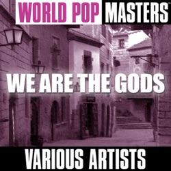 Various Artists - World Pop Masters: We Are the Gods - EP (2005)