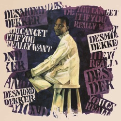 Desmond Dekker - You Can Get It If You Really Want (1970)