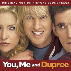 Various Artists - You, Me and Dupree (Original Motion Picture Soundtrack) (2006)
