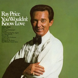 Ray Price - You Wouldn't Know Love (2016)