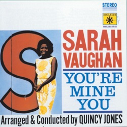 Sarah Vaughan - You're Mine You (Remastered) (1997)