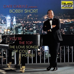 Bobby Short - You're the Top - The Love Songs of Cole Porter (1999)