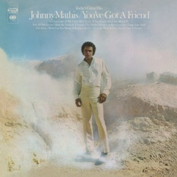 Johnny Mathis - You've Got a Friend (1971)